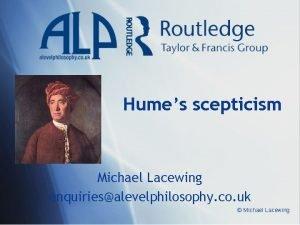 Humes scepticism Michael Lacewing enquiriesalevelphilosophy co uk Michael