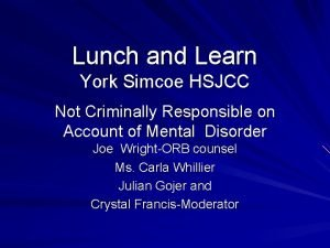 Lunch and Learn York Simcoe HSJCC Not Criminally