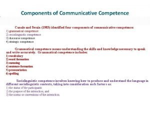 Components of Communicative Competence Canale and Swain 1983