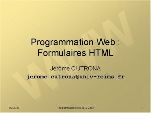 Programmation Web Formulaires HTML Jrme CUTRONA jerome cutronaunivreims