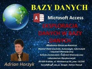BAZY DANYCH Microsoft Access EKSPLORACJA DANYCH W BAZY
