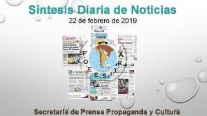 Sntesis Diaria de Noticias 22 de febrero de