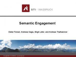 Semantic Engagement Dieter Fensel Andreea Gagiu Birgit Leiter