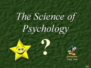 The Science of Psychology Interactive Topic Test rcg
