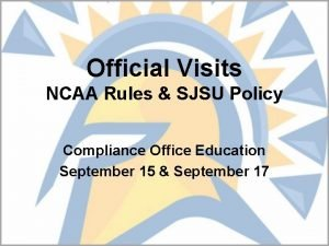Official Visits NCAA Rules SJSU Policy Compliance Office
