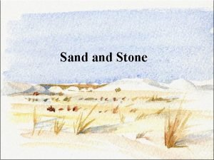 Sand Stone A story tells of two friends