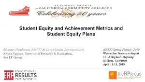 Student Equity and Achievement Metrics and Student Equity
