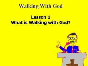 Walking With God Lesson 1 What is Walking