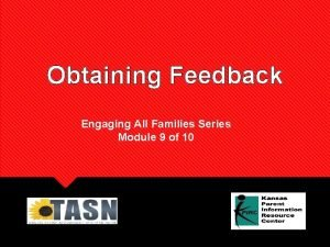 Obtaining Feedback Engaging All Families Series Module 9