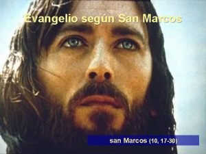 Evangelio segn San Marcos san Marcos 10 17
