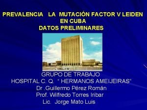 PREVALENCIA LA MUTACIN FACTOR V LEIDEN EN CUBA