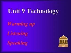 Unit 9 Technology Warming up Listening Speaking NEWS