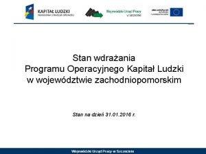 Stan wdraania Programu Operacyjnego Kapita Ludzki w wojewdztwie