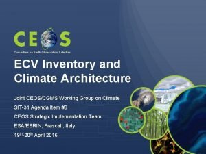 Committee on Earth Observation Satellites ECV Inventory and