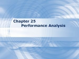 Chapter 25 Performance Analysis Factors that affect Performance