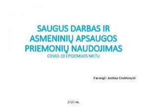 SAUGUS DARBAS IR ASMENINI APSAUGOS PRIEMONI NAUDOJIMAS COVID19