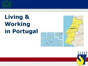 Living Working in Portugal Living Working in Portugal