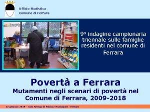 Ufficio Statistica Comune di Ferrara 9 a indagine