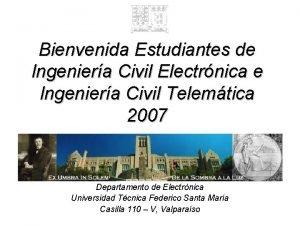 Bienvenida Estudiantes de Ingeniera Civil Electrnica e Ingeniera