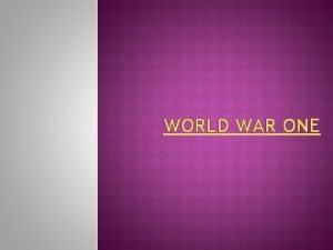 WORLD WAR ONE WW 1 is debated for