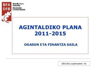 AGINTALDIKO PLANA 2011 2015 OGASUN ETA FINANTZA SAILA