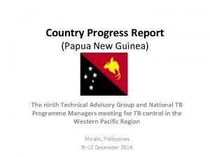 Country Progress Report Papua New Guinea The ninth