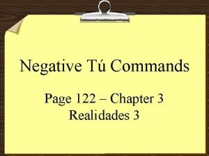 Negative T Commands Page 122 Chapter 3 Realidades