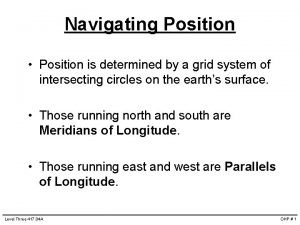 Navigating Position Position is determined by a grid