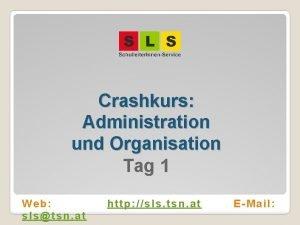 Crashkurs Administration und Organisation Tag 1 Web slstsn