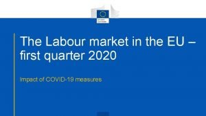 The Labour market in the EU first quarter
