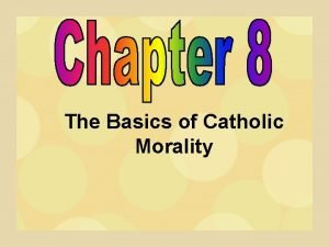 The Basics of Catholic Morality Cardinal Virtues virtues