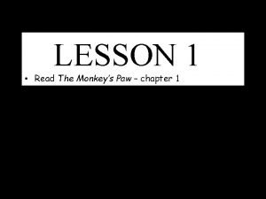 LESSON 1 Read The Monkeys Paw chapter 1