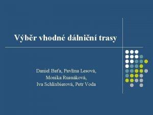 Vbr vhodn dlnin trasy Daniel Baa Pavlna Lesov