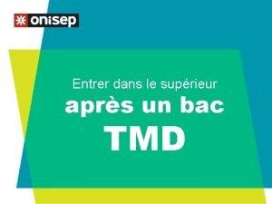 Entrer dans le suprieur aprs un bac TMD