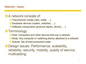 Networks basics z A network consists of y