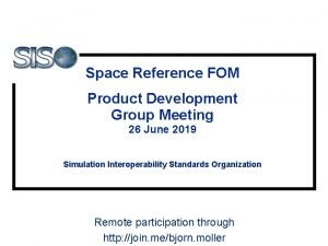Space Reference FOM Product Development Group Meeting 26