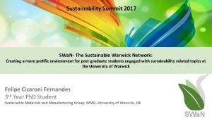 Sustainability Summit 2017 SWa N The Sustainable Warwick