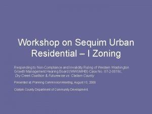 Workshop on Sequim Urban Residential I Zoning Responding