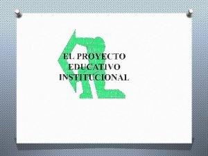 El proyecto educativo institucional es un proceso permanente