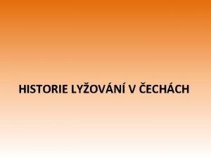 HISTORIE LYOVN V ECHCH Historie Historie lyovn je