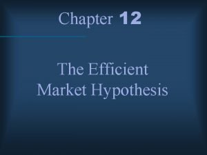 Chapter 12 The Efficient Market Hypothesis Random Walk