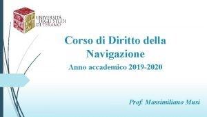 Corso di Diritto della Navigazione Anno accademico 2019
