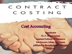 Cost Accounting Coordinator Dr D Heena Cowsar Assistant