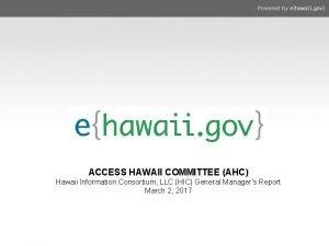 ACCESS HAWAII COMMITTEE AHC Hawaii Information Consortium LLC