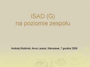 ISAD G na poziomie zespou Andrzej Klubiski Anna