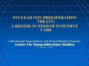 NUCLEAR NONPROLIFERATION TREATY A REGIME IN NEED OF