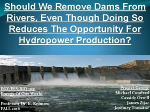 Should We Remove Dams From Rivers Even Though