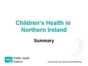 Childrens Health in Northern Ireland Summary Births Summary