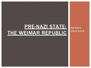 PRENAZI STATE THE WEIMAR REPUBLIC Germany 1919 1933