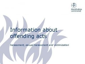 Information about offending acts harassment sexual harassment and